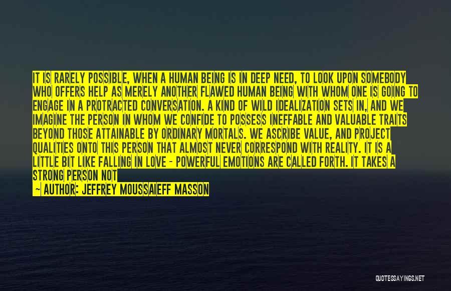 Idealization Quotes By Jeffrey Moussaieff Masson
