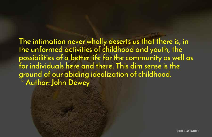 Idealization Quotes By John Dewey