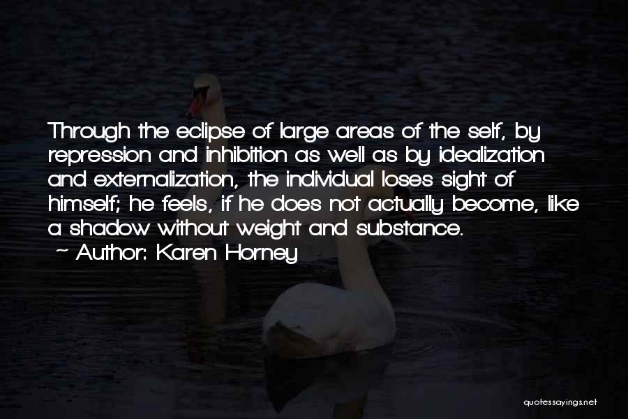 Idealization Quotes By Karen Horney