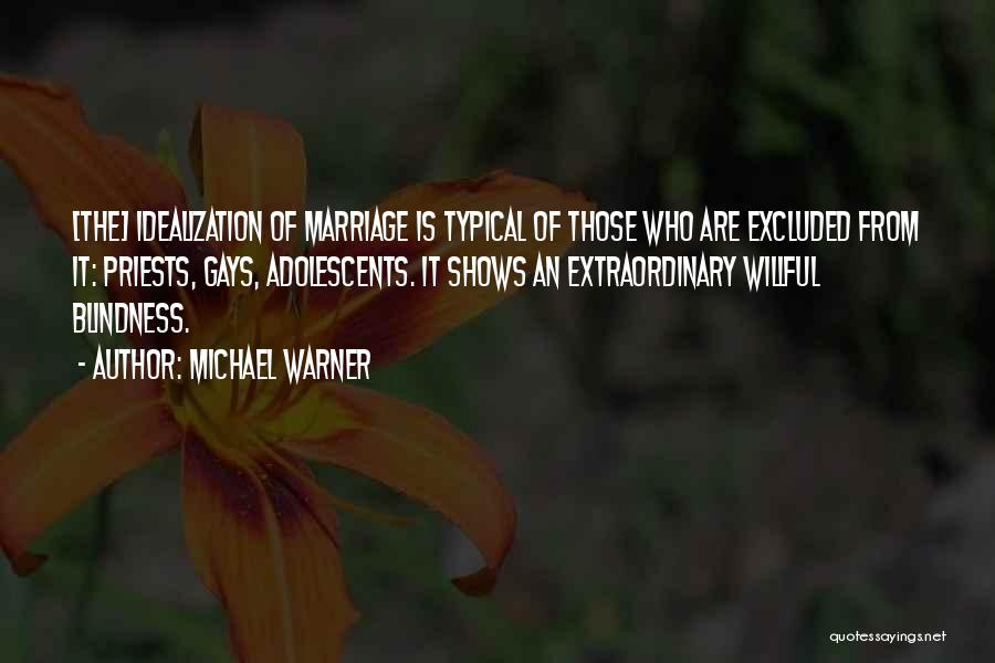 Idealization Quotes By Michael Warner