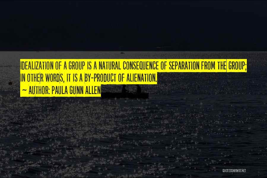 Idealization Quotes By Paula Gunn Allen