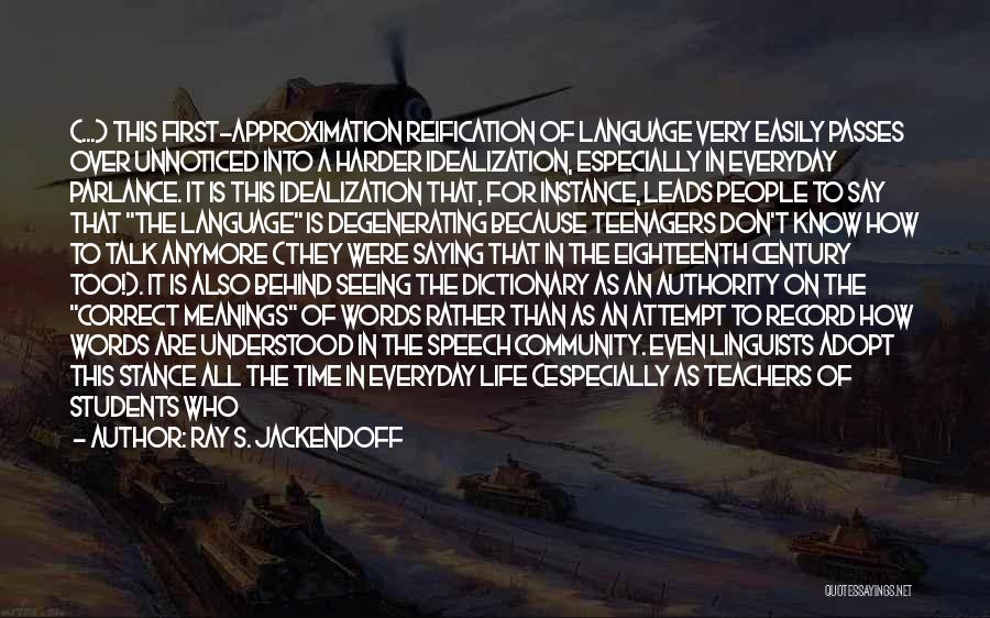 Idealization Quotes By Ray S. Jackendoff