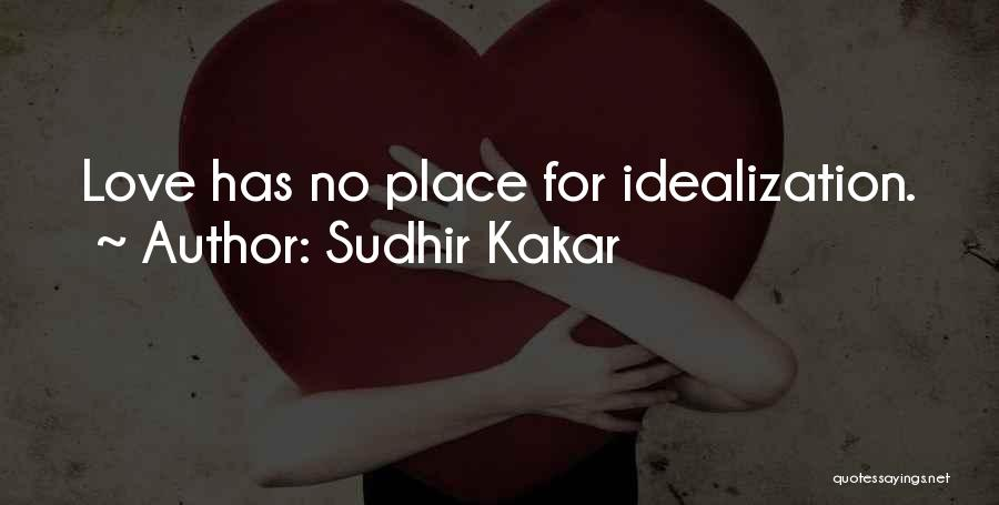 Idealization Quotes By Sudhir Kakar