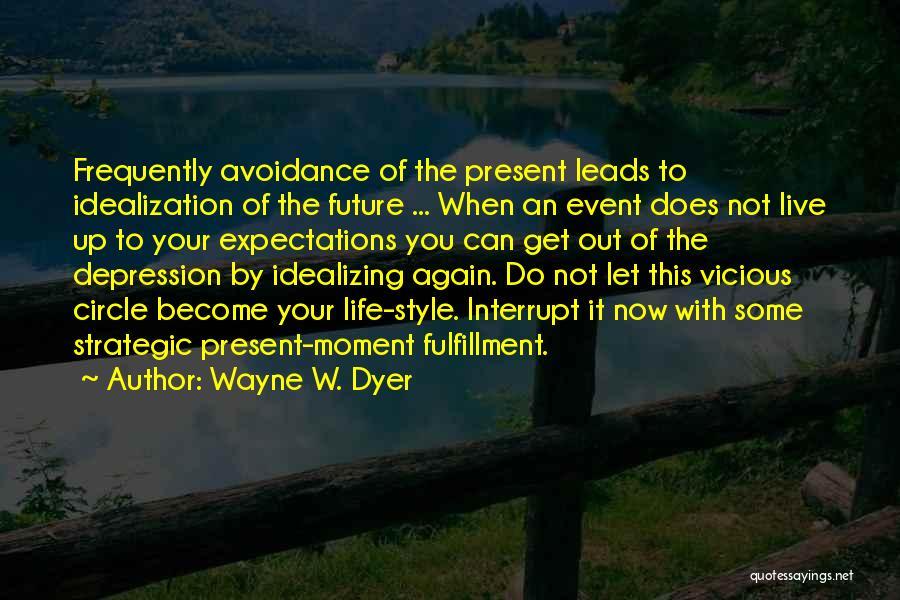 Idealization Quotes By Wayne W. Dyer