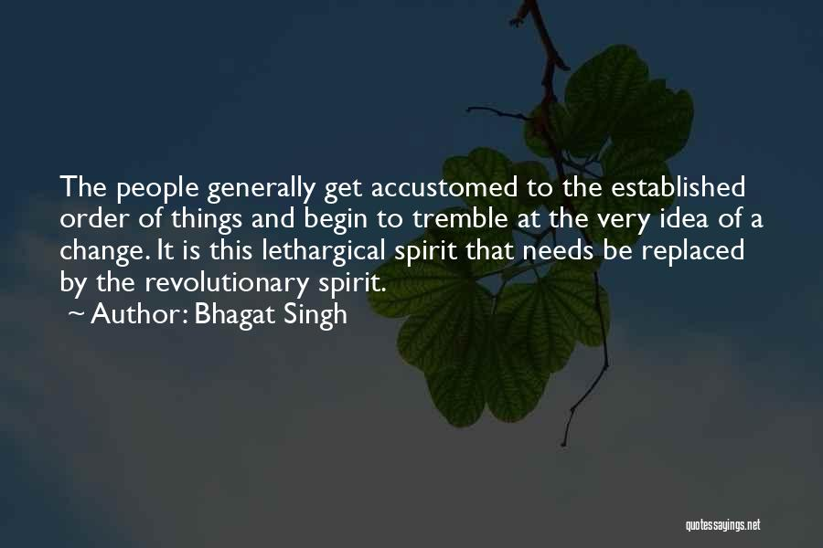 Ideas And Change Quotes By Bhagat Singh