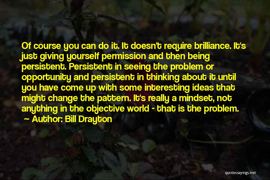 Ideas And Change Quotes By Bill Drayton