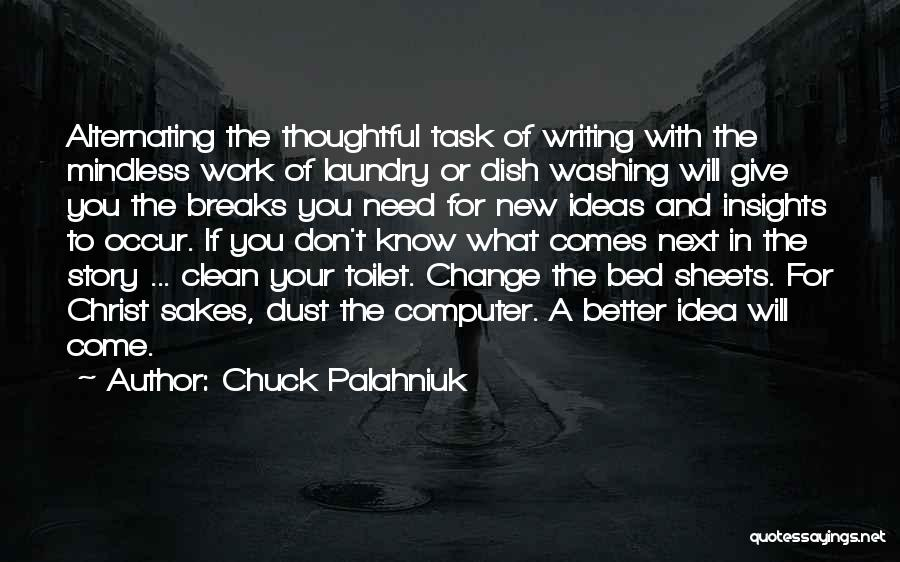 Ideas And Change Quotes By Chuck Palahniuk