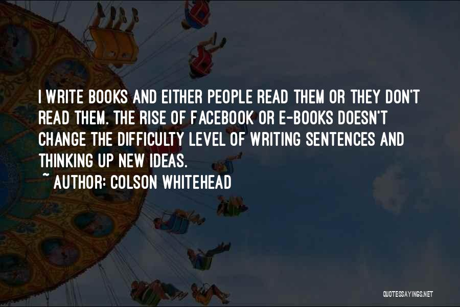 Ideas And Change Quotes By Colson Whitehead
