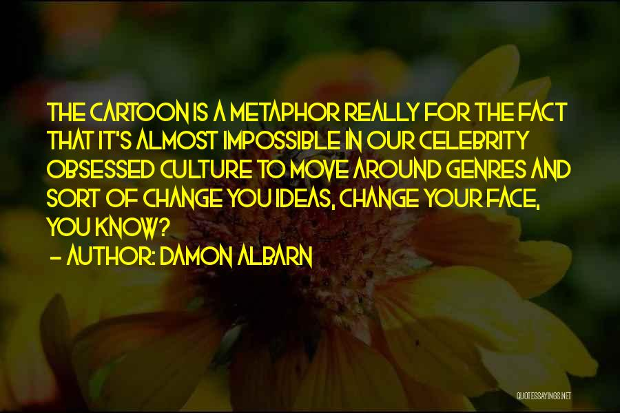 Ideas And Change Quotes By Damon Albarn