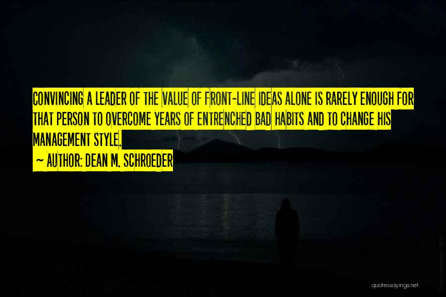 Ideas And Change Quotes By Dean M. Schroeder