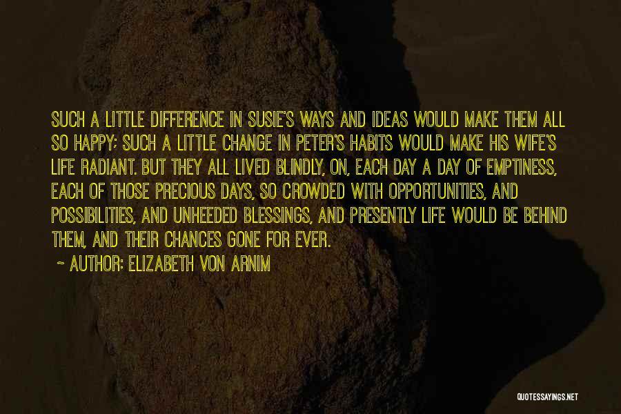 Ideas And Change Quotes By Elizabeth Von Arnim