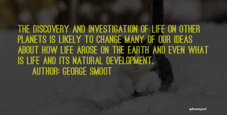Ideas And Change Quotes By George Smoot