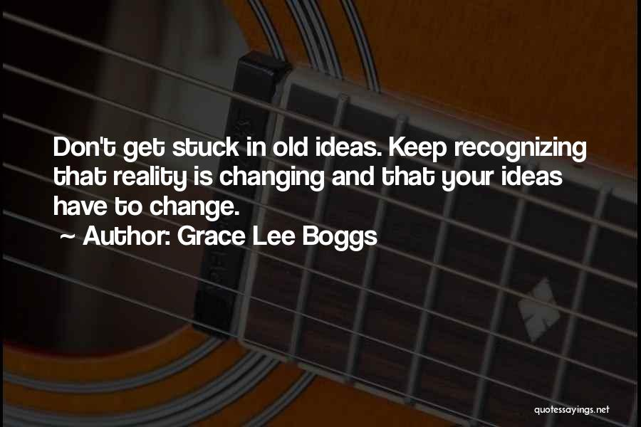 Ideas And Change Quotes By Grace Lee Boggs
