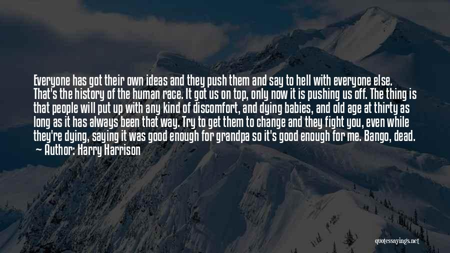 Ideas And Change Quotes By Harry Harrison