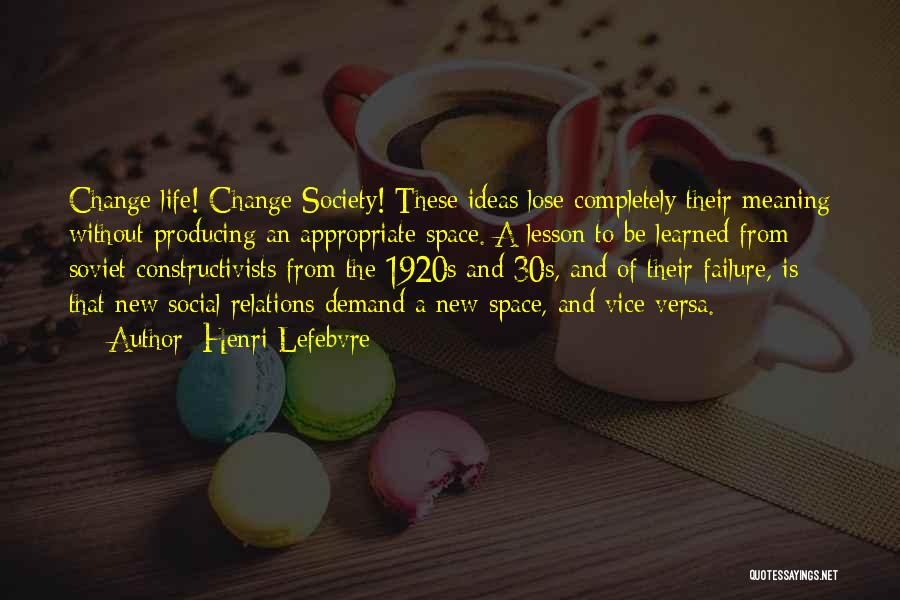 Ideas And Change Quotes By Henri Lefebvre
