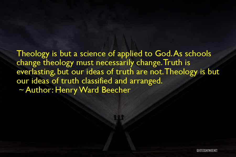 Ideas And Change Quotes By Henry Ward Beecher