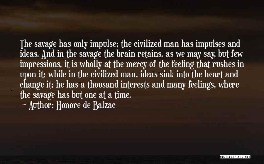 Ideas And Change Quotes By Honore De Balzac