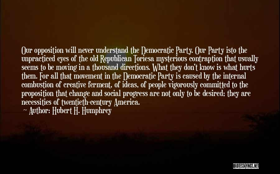 Ideas And Change Quotes By Hubert H. Humphrey