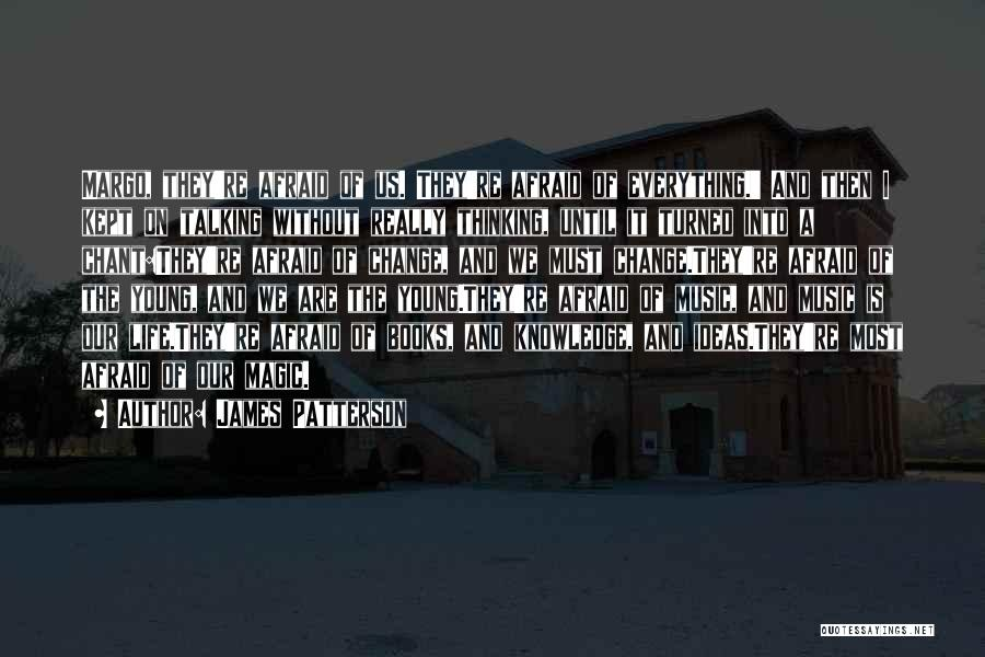 Ideas And Change Quotes By James Patterson