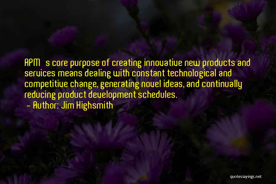 Ideas And Change Quotes By Jim Highsmith
