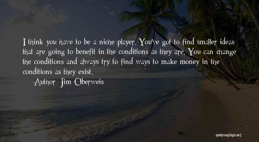 Ideas And Change Quotes By Jim Oberweis