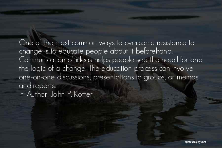 Ideas And Change Quotes By John P. Kotter