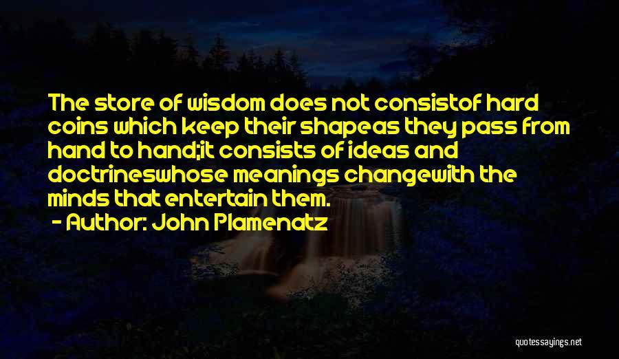 Ideas And Change Quotes By John Plamenatz