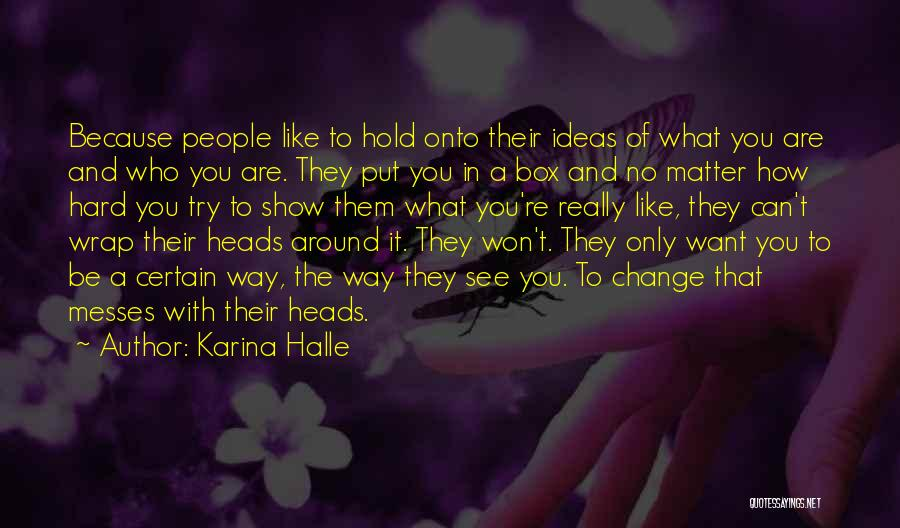 Ideas And Change Quotes By Karina Halle