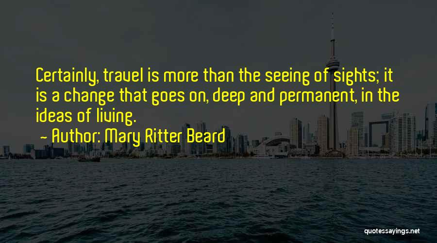 Ideas And Change Quotes By Mary Ritter Beard