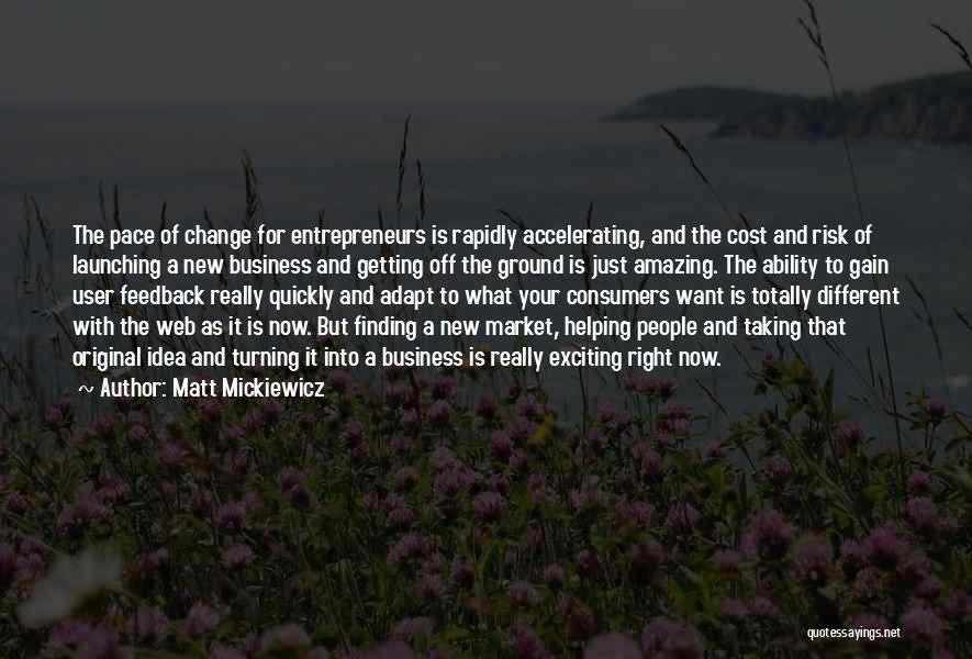 Ideas And Change Quotes By Matt Mickiewicz