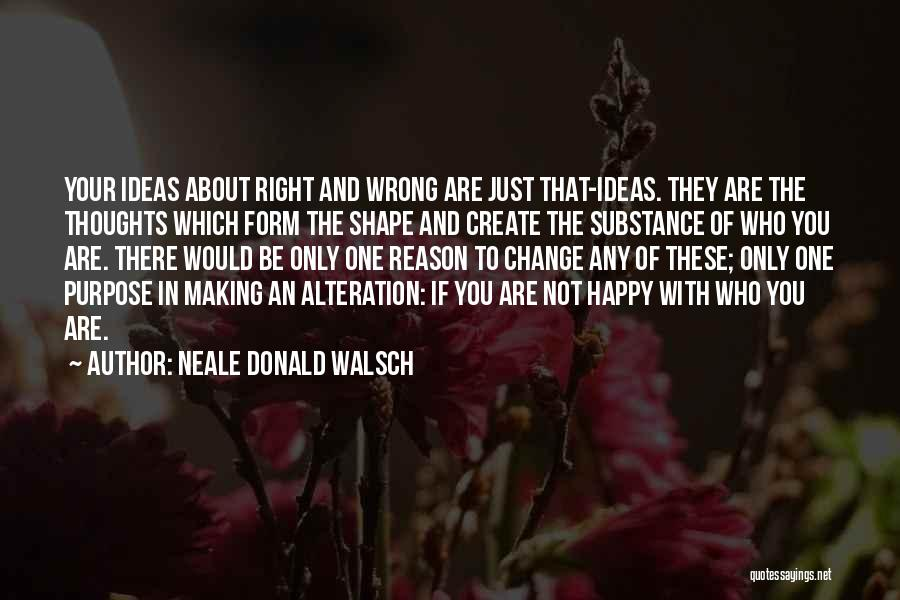 Ideas And Change Quotes By Neale Donald Walsch