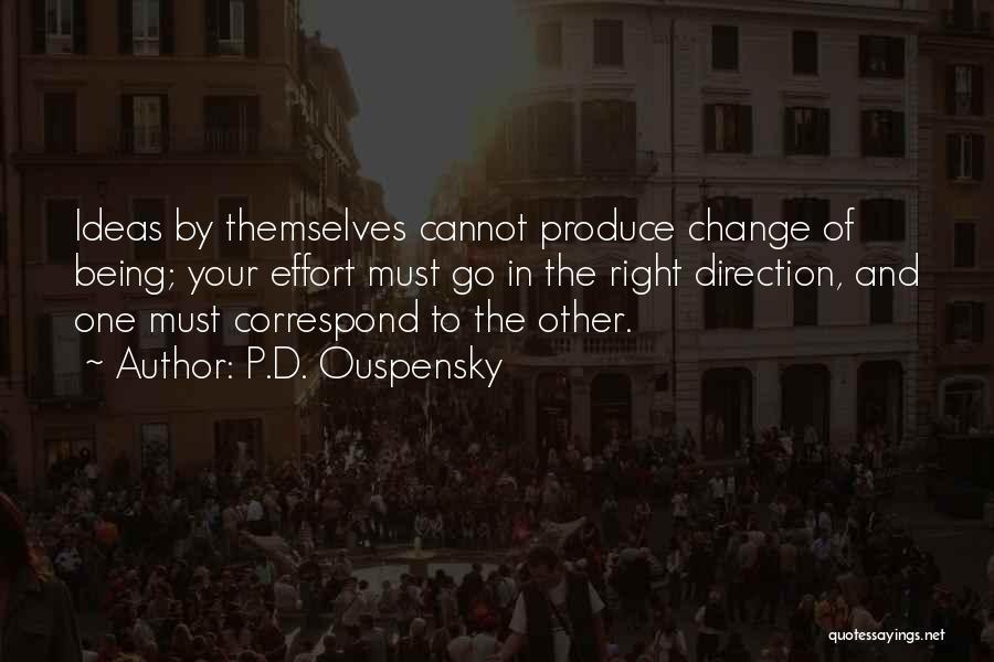 Ideas And Change Quotes By P.D. Ouspensky