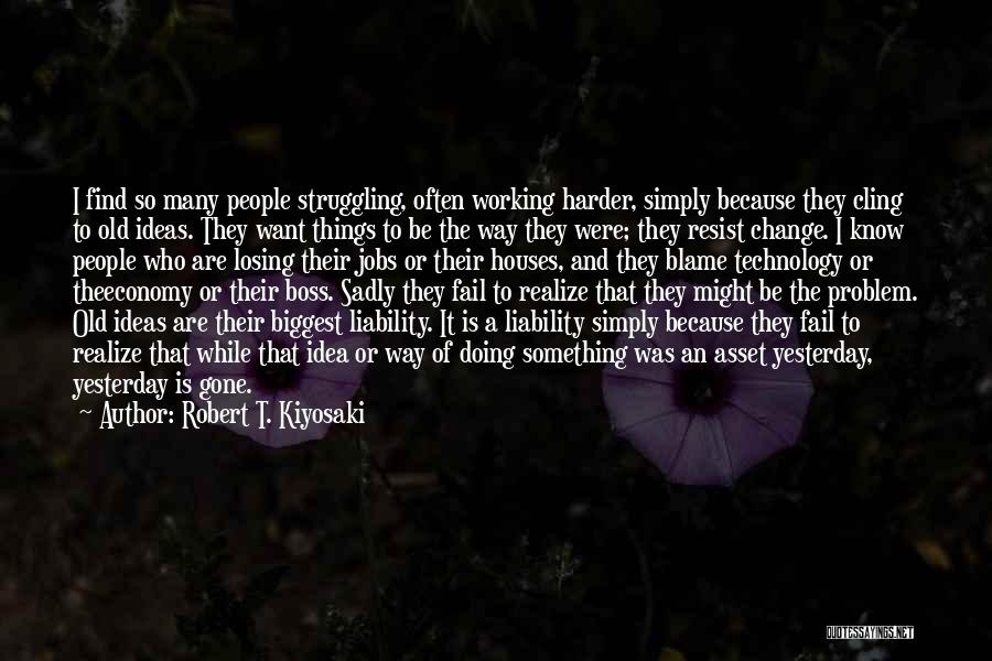Ideas And Change Quotes By Robert T. Kiyosaki