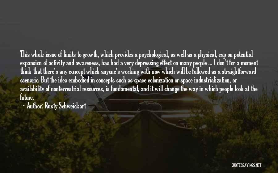 Ideas And Change Quotes By Rusty Schweickart