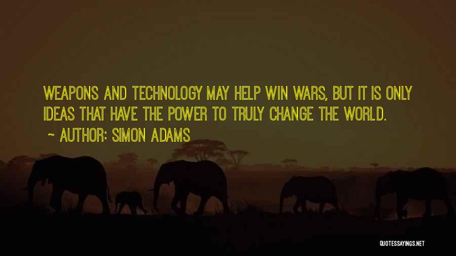 Ideas And Change Quotes By Simon Adams