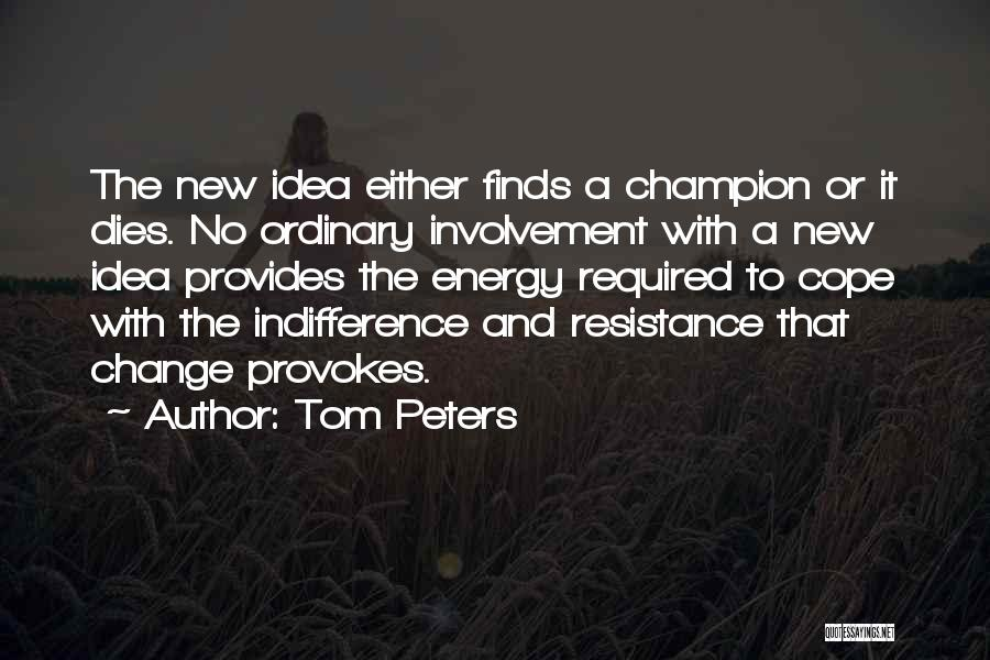 Ideas And Change Quotes By Tom Peters