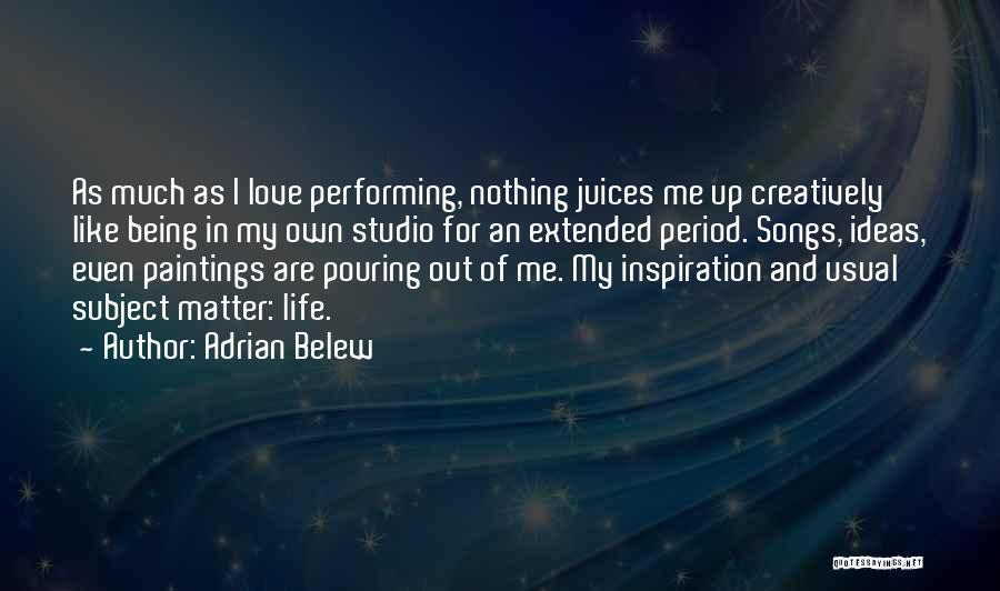 Ideas For Love Quotes By Adrian Belew
