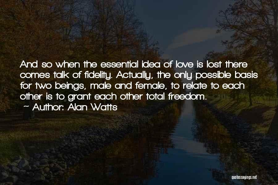 Ideas For Love Quotes By Alan Watts