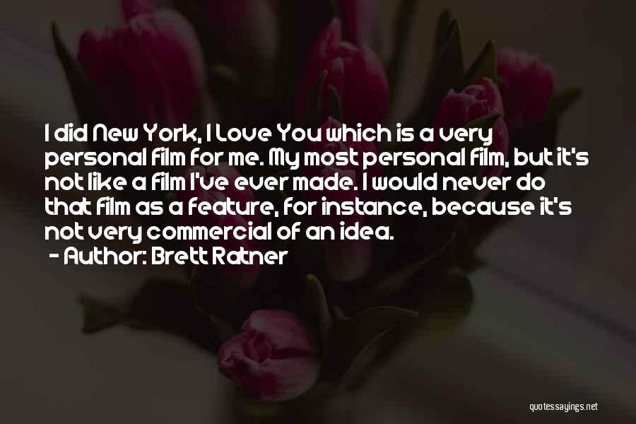 Ideas For Love Quotes By Brett Ratner
