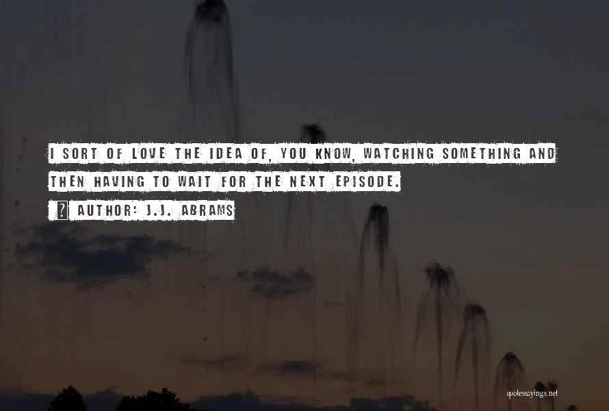 Ideas For Love Quotes By J.J. Abrams