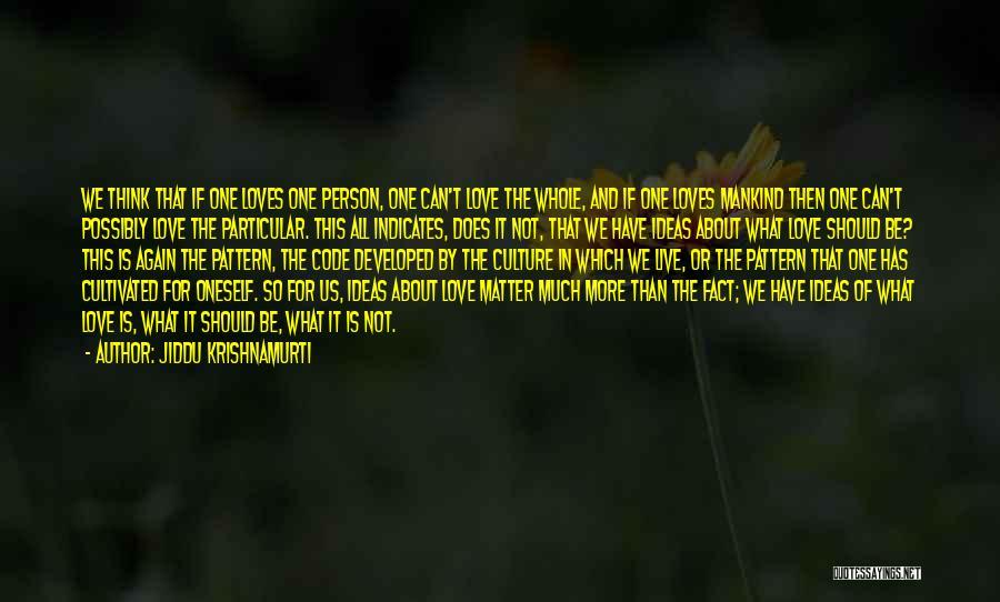 Ideas For Love Quotes By Jiddu Krishnamurti