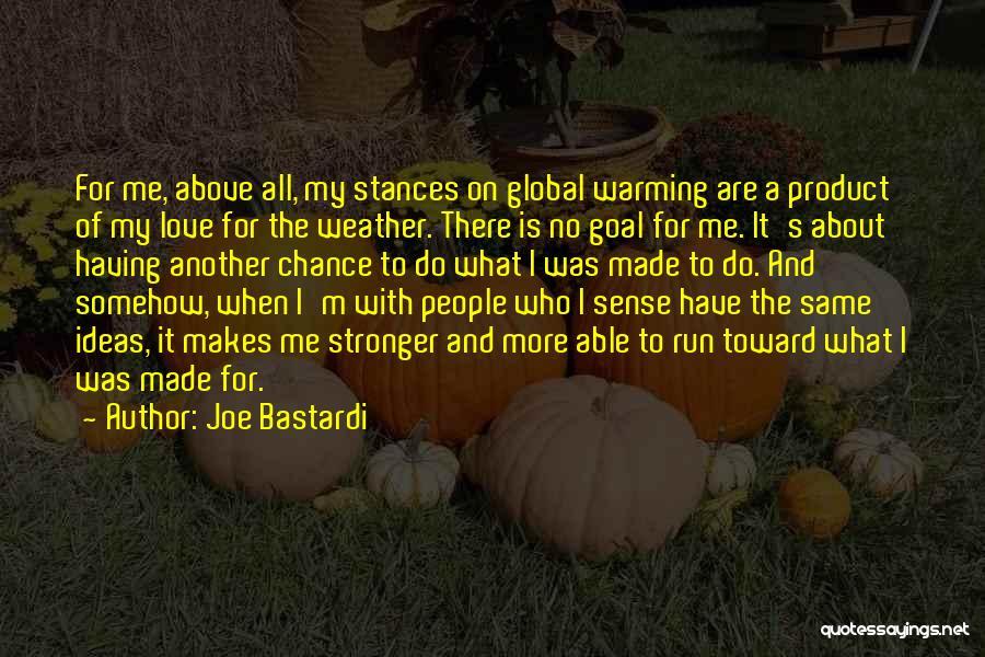 Ideas For Love Quotes By Joe Bastardi