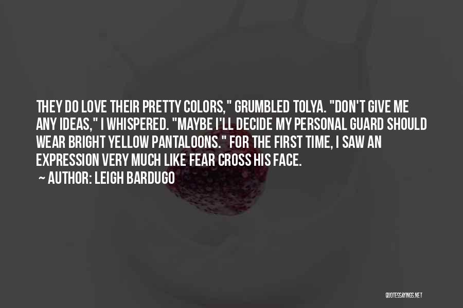 Ideas For Love Quotes By Leigh Bardugo