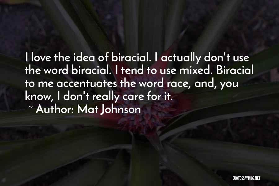 Ideas For Love Quotes By Mat Johnson