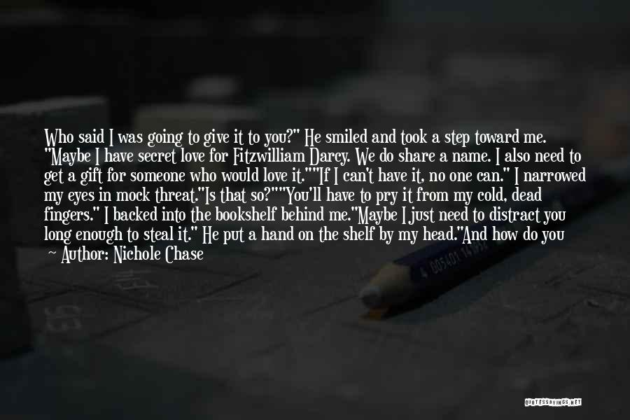 Ideas For Love Quotes By Nichole Chase