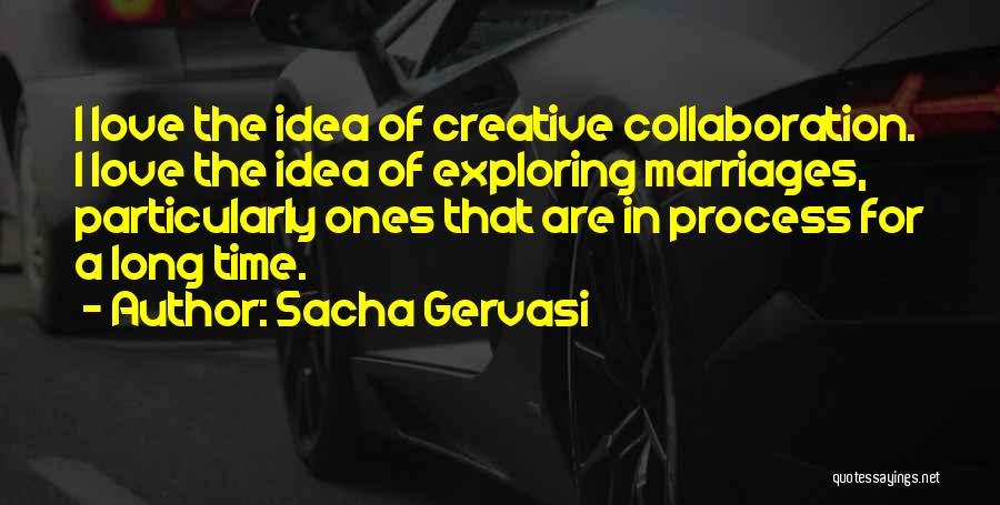 Ideas For Love Quotes By Sacha Gervasi