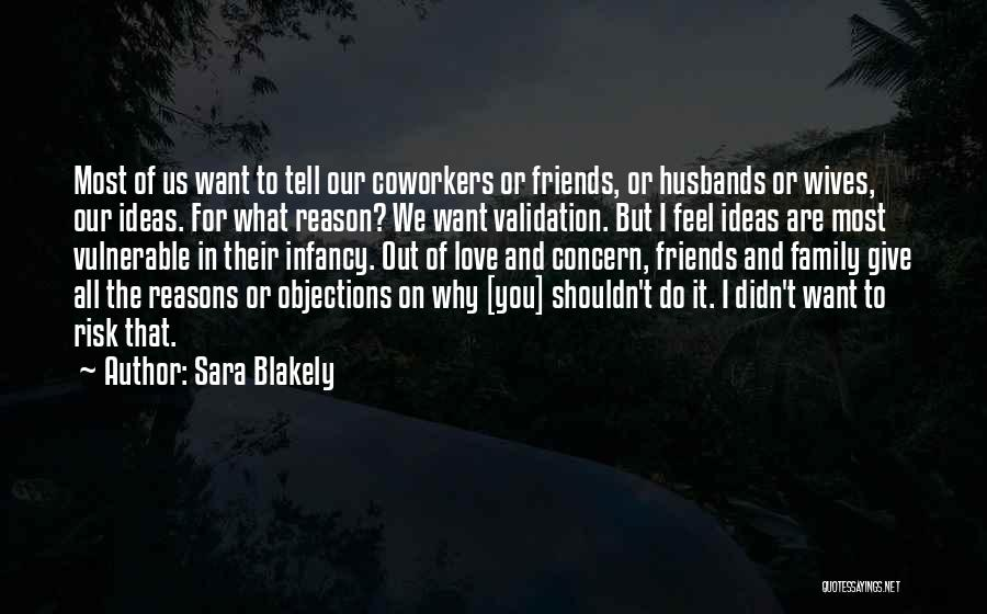 Ideas For Love Quotes By Sara Blakely