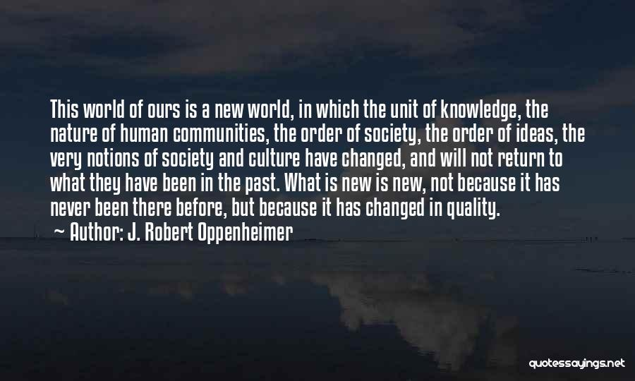 Ideas That Changed The World Quotes By J. Robert Oppenheimer