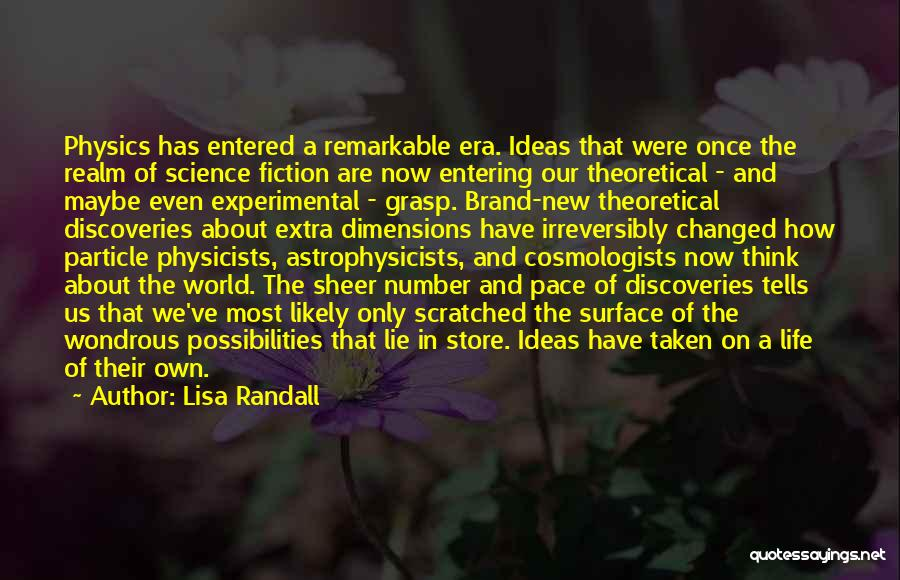 Ideas That Changed The World Quotes By Lisa Randall