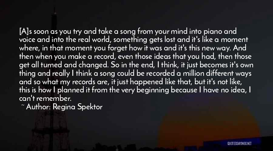 Ideas That Changed The World Quotes By Regina Spektor